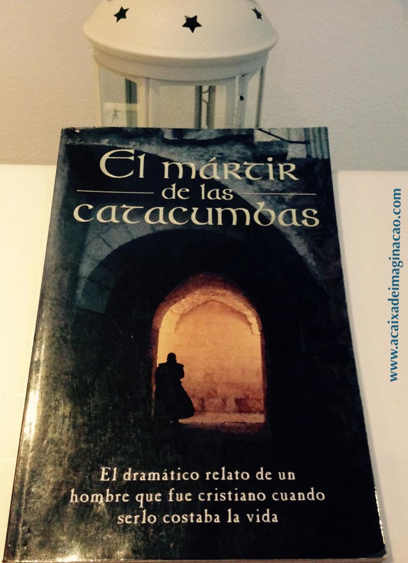 Download El Martir De Las Catacumbas = The Martyr Of The