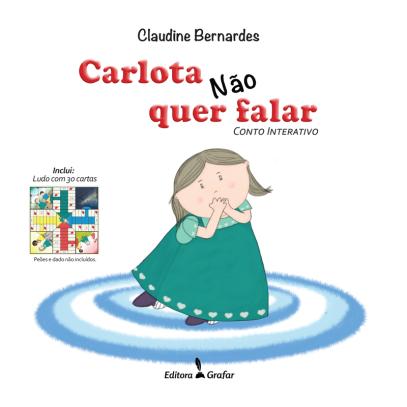 Livro conto Carlota não quer falar - infantil sentimentos